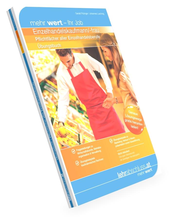 Übungsbuch zu den Pflichtfächern der Einzelhandelsberufe
