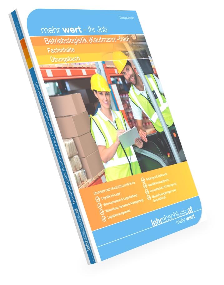 BETRIEBSLOGISTIK (Kaufmann/-frau) - Übungsbuch zu den Fachinhalten für Betriebslogistik