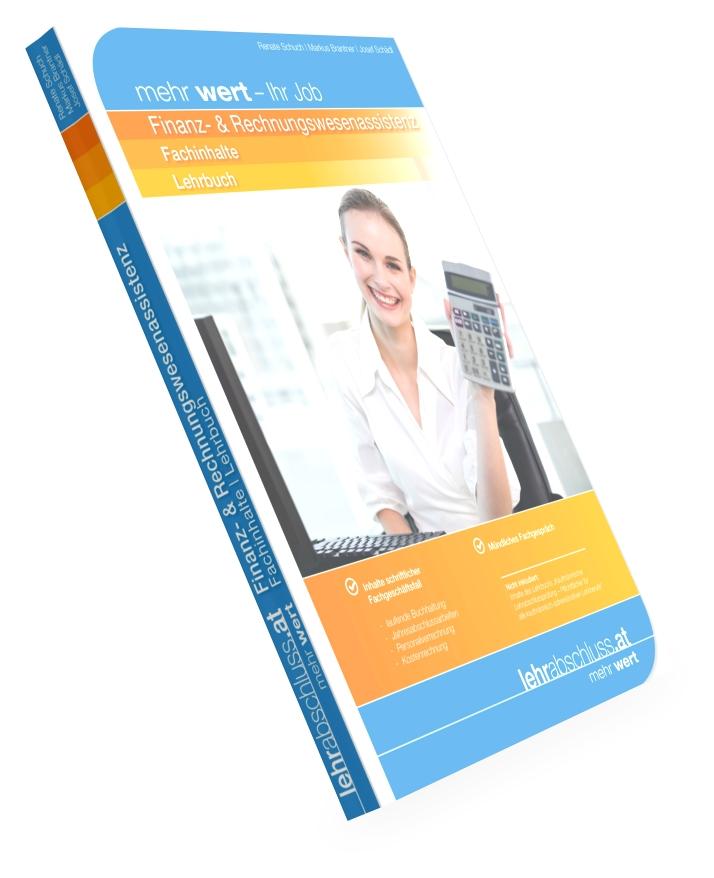 FINANZ- UND RECHNUNGSWESEN - ASSISTENZ - Lehrbuch - Fachinhalte für die kaufmännische Lehrabschlussprüfung