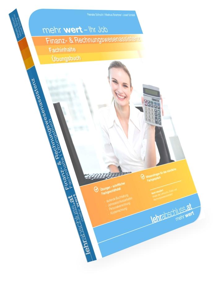 FINANZ- UND RECHNUNGSWESEN - ASSISTENZ - Übungsbuch zu den Fachinhalten Finanz- und Rechnungswesenassistenz