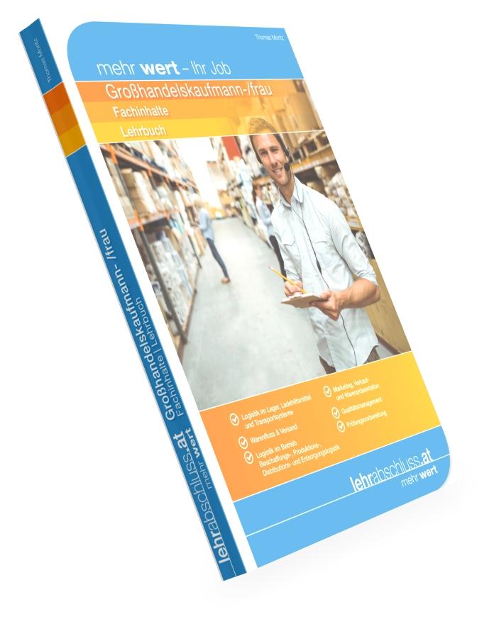 GROSSHANDELS (Kaufmann/-frau) - Fachinhalte für die kaufmännische Lehrabschlussprüfung