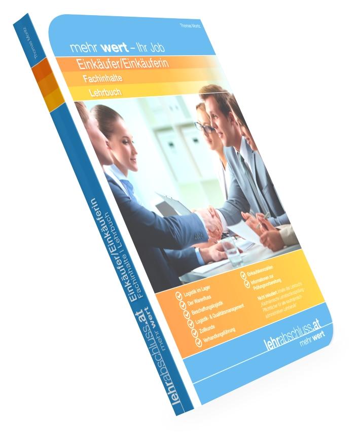 EINKÄUFER/EINKÄUFERIN - Lehrbuch - Fachinhalte für die kaufmännische Lehrabschlussprüfung