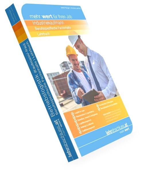 INDUSTRIE (Kaufmann/-frau) - Fachinhalte für die kaufmännische Lehrabschlussprüfung