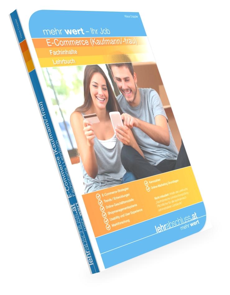 E-COMMERCE (Kaufmann/-frau) - Fachinhalte für die kaufmännische Lehrabschlussprüfung
